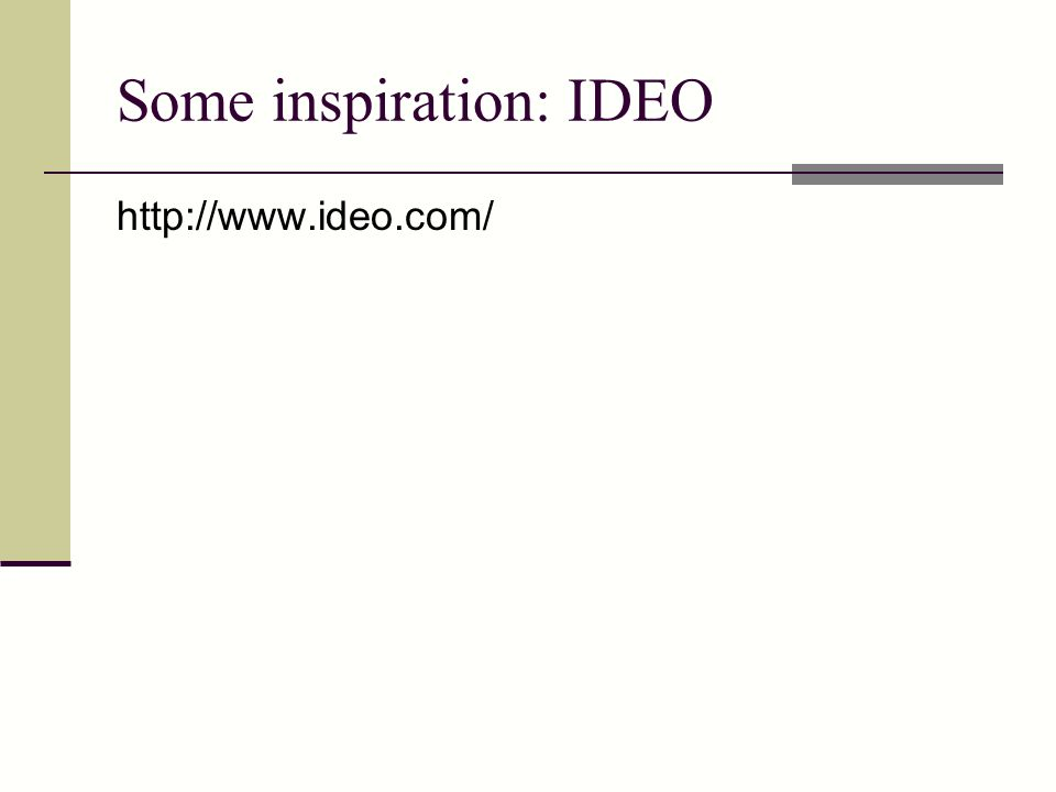 Some inspiration: IDEO http://www.ideo.com/