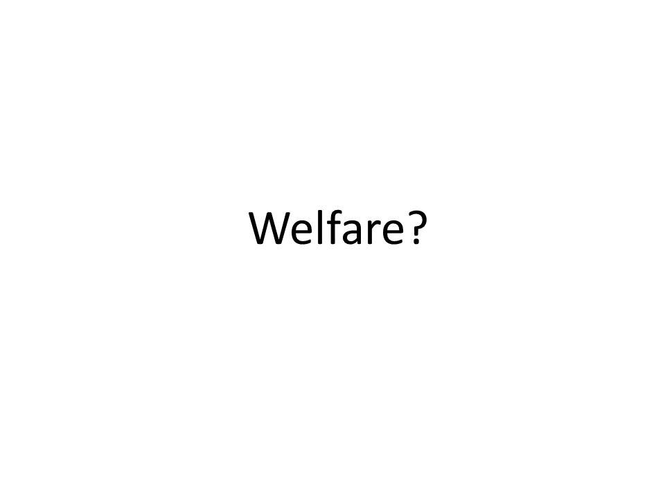 Welfare?