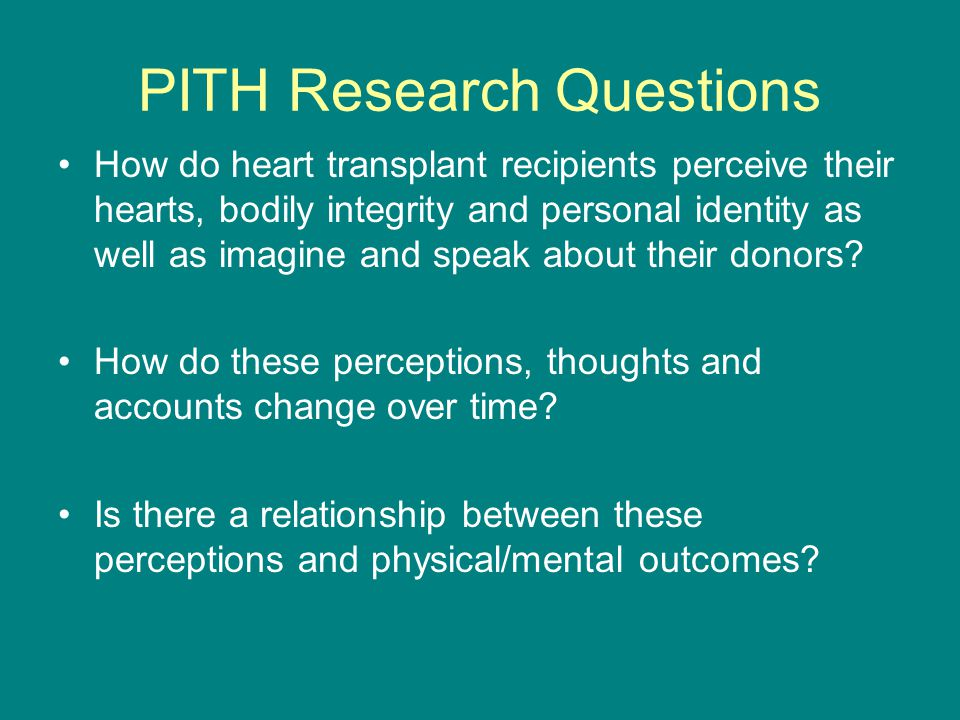 Data Collection Semi-structured interviews with 27 heart transplant recipients living in Ontario Use of digital video/audio Attention to words as well as body language, personal artifacts (i.e.