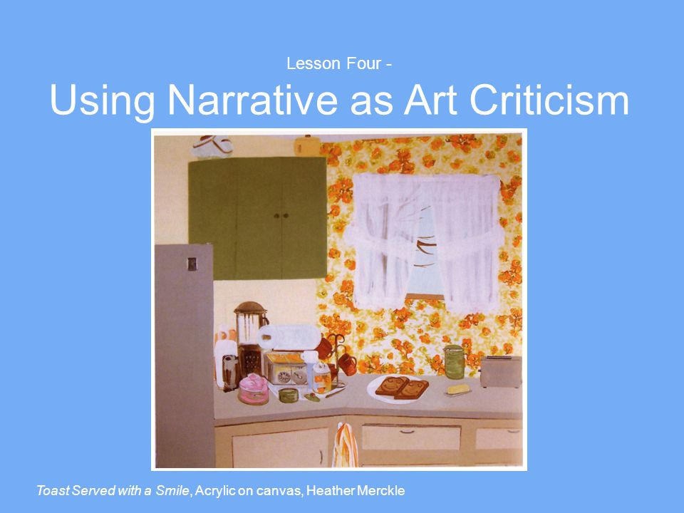 Remember when we used to make a fort, Acrylic on canvas, Heather Merckle Lesson Four - Using Narrative as Art Criticism
