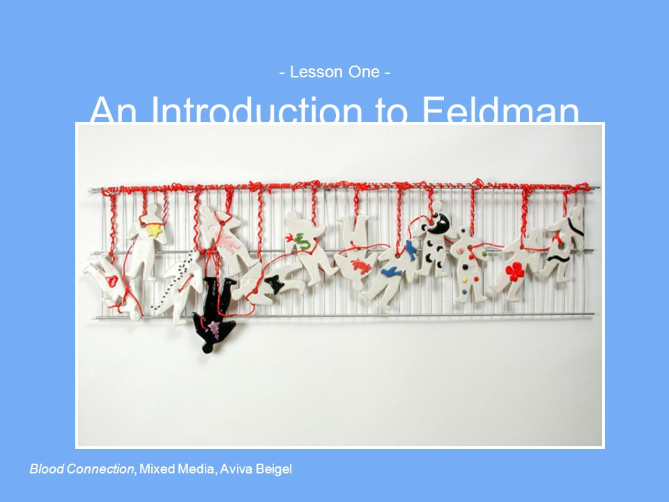 - Lesson One - An Introduction to Feldman Blood Connection, Mixed Media, Aviva Beigel