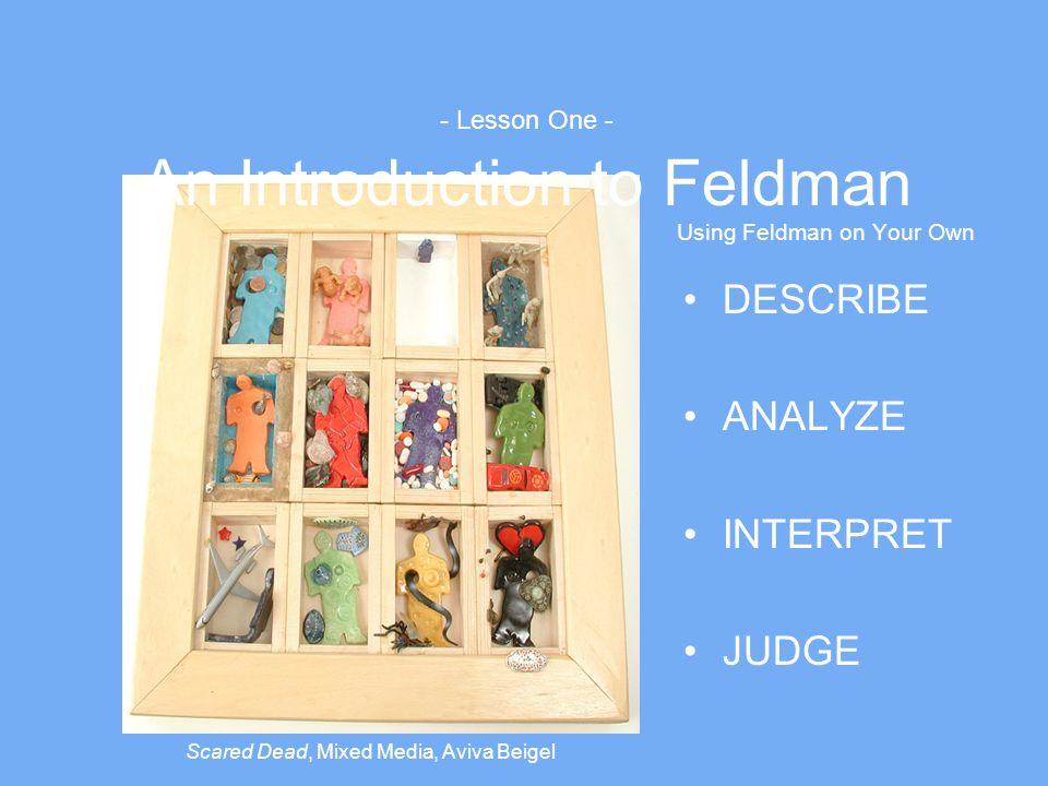 Scared Dead, Mixed Media, Aviva Beigel Using Feldman on Your Own DESCRIBE ANALYZE INTERPRET JUDGE - Lesson One - An Introduction to Feldman