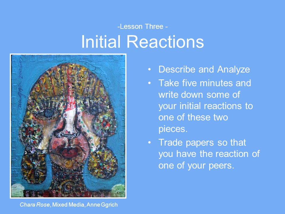 -Lesson Three - Initial Reactions Compare and contrast your reaction with that of your peer.