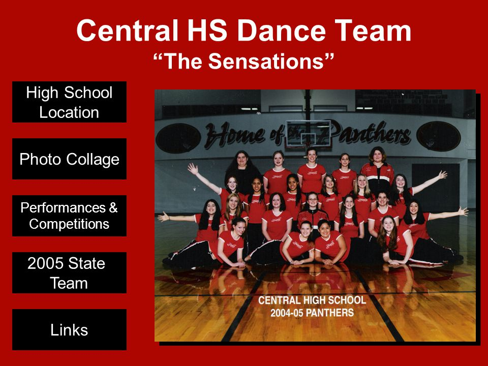 "Central HS Dance Team ""The Sensations"" High School Location Photo Collage Performances & Competitions 2005 State Team Links"
