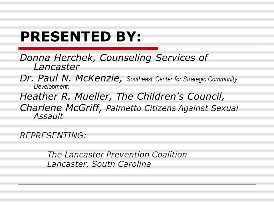 PRESENTED BY: Donna Herchek, Counseling Services of Lancaster Dr.