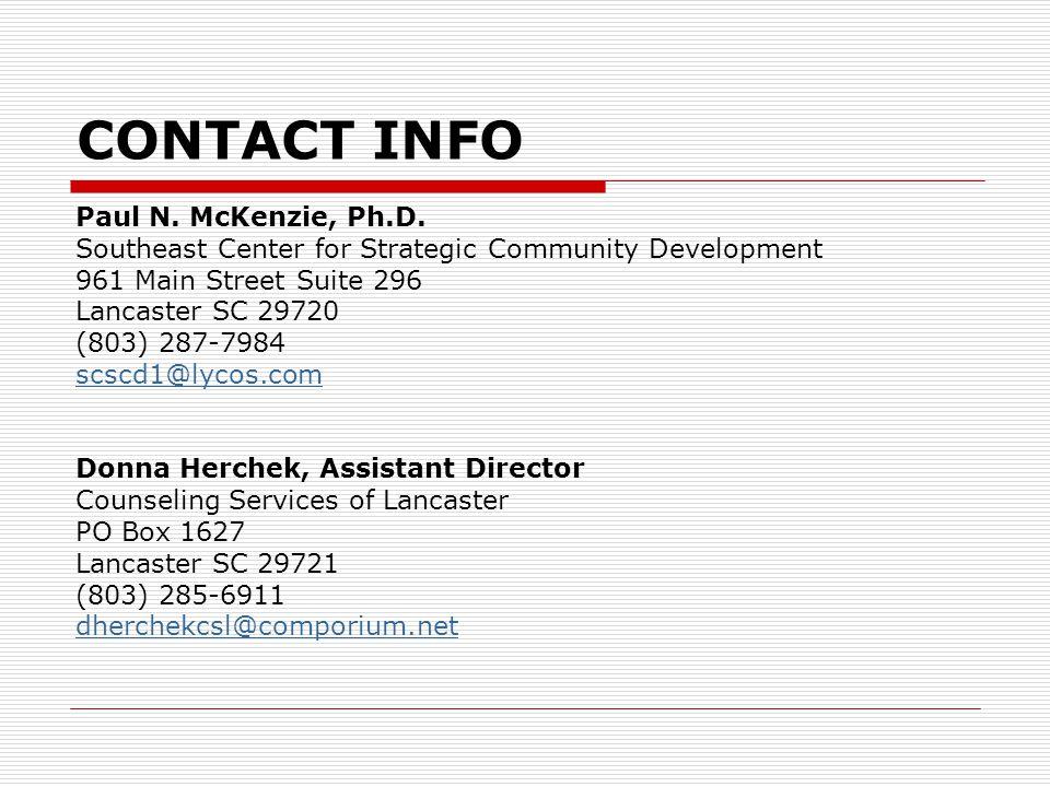 CONTACT INFO Paul N. McKenzie, Ph.D. Southeast Center for Strategic Community Development 961 Main Street Suite 296 Lancaster SC 29720 (803) 287-7984