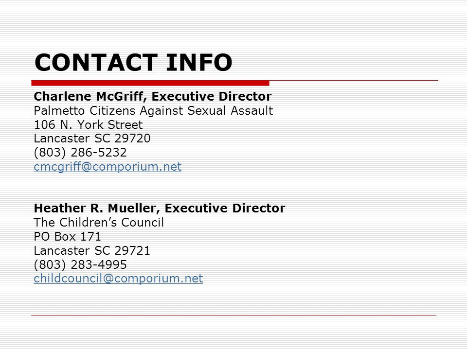 CONTACT INFO Charlene McGriff, Executive Director Palmetto Citizens Against Sexual Assault 106 N.