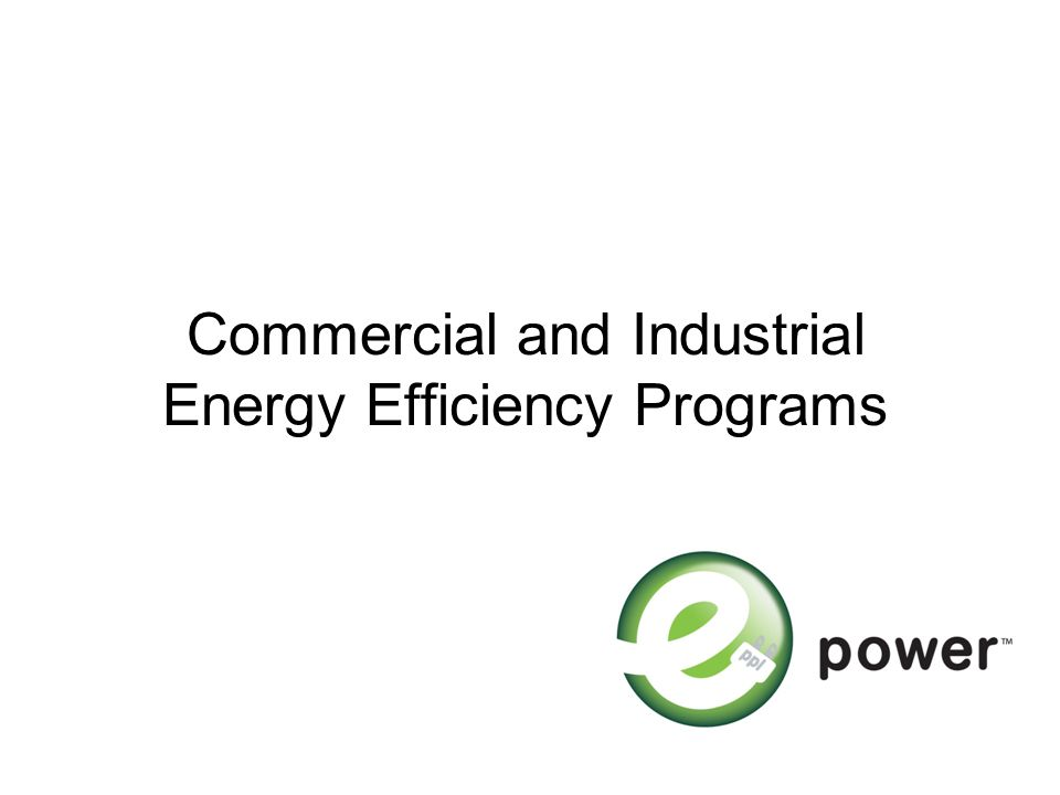 Commercial and Industrial Energy Efficiency Programs