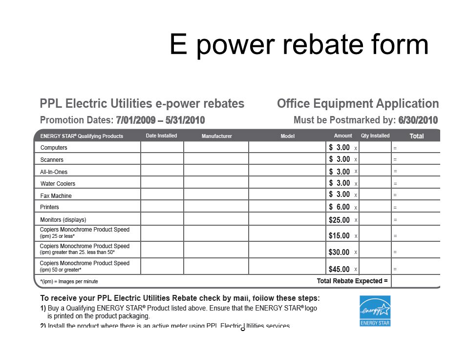 8 E power rebate form Need slide showing rebates, application forms