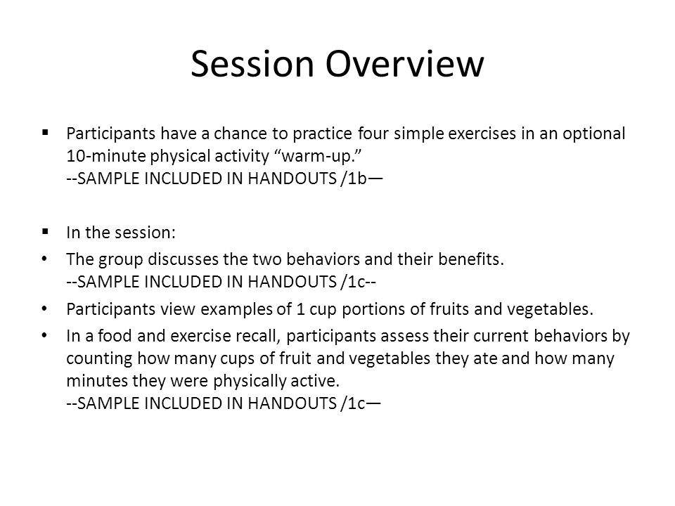 "Session Overview  Participants have a chance to practice four simple exercises in an optional 10-minute physical activity ""warm-up."" --SAMPLE INCLUDE"