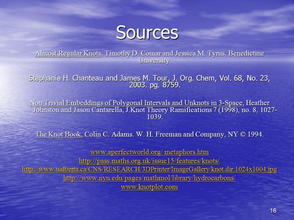 16 Sources Almost Regular Knots, Timothy D. Comar and Jessica M. Tyrus, Benedictine University. Stephanie H. Chanteau and James M. Tour, J. Org. Chem,