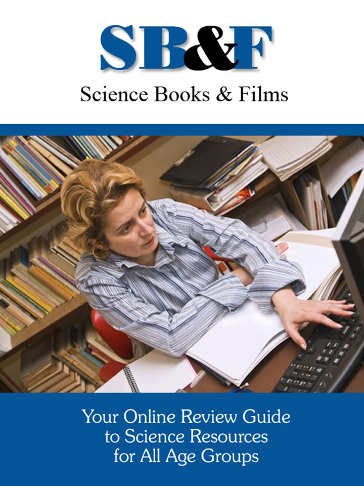 Your Online Review Guide to Science Resources for All Age Groups SB&F helps you make informed purchasing decisions so you can be sure that the money you invest in science materials for your library, classroom, or institution is money well spent.