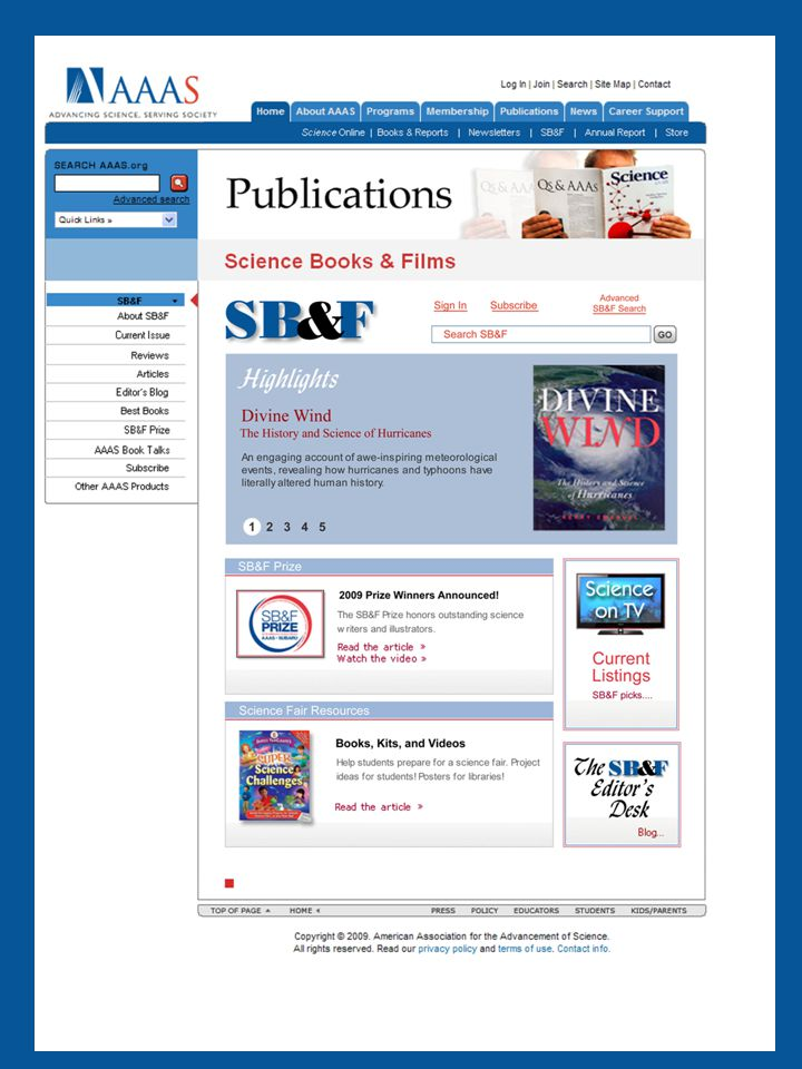 Science Books & Films Now in an online-only format, SB&F's Current Issue section changes each month, with new reviews, feature articles, Science on TV, and the Editor's Choice column.