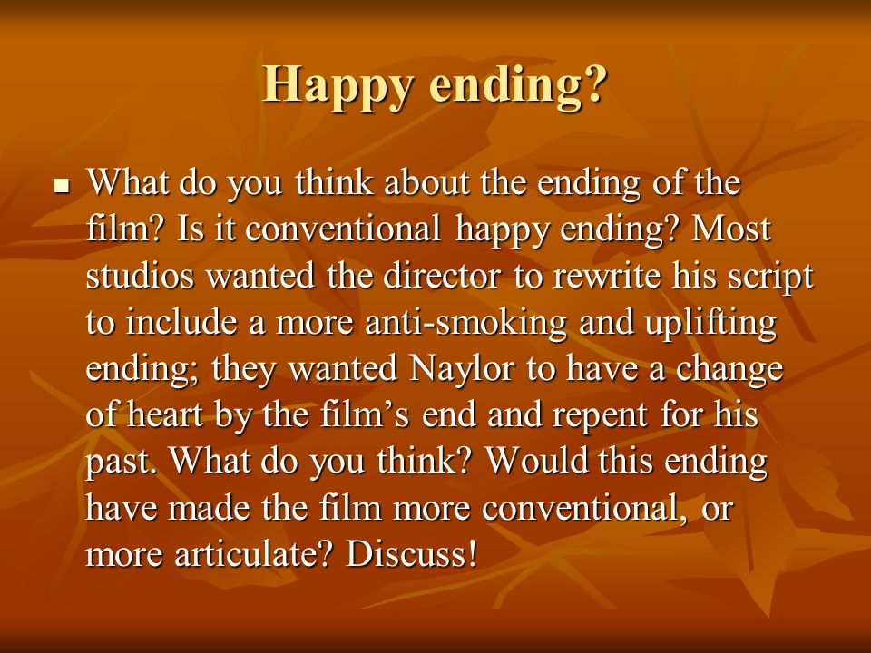 Happy ending. What do you think about the ending of the film.