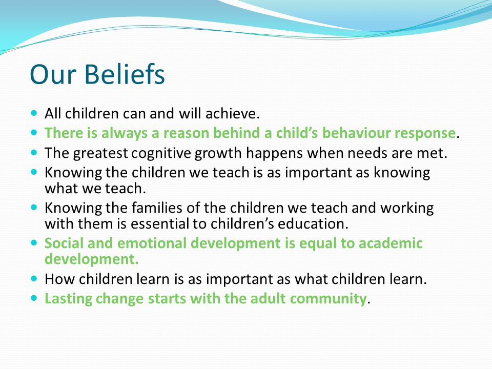 Our Beliefs All children can and will achieve.