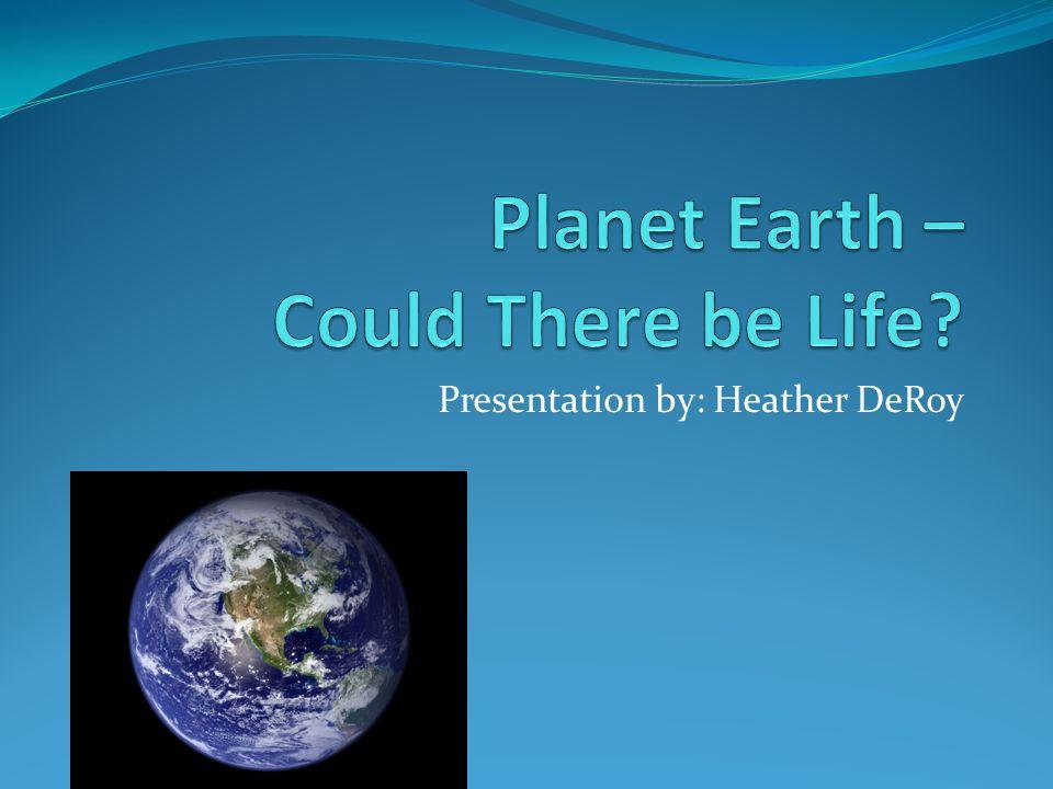 Presentation by: Heather DeRoy