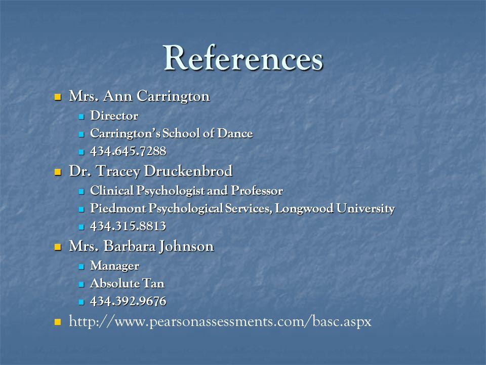 References Mrs.Ann Carrington Mrs.