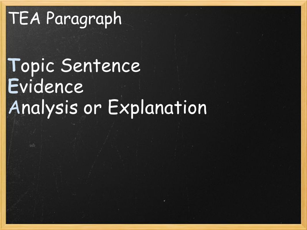 TEA Paragraph Topic Sentence Evidence Analysis or Explanation