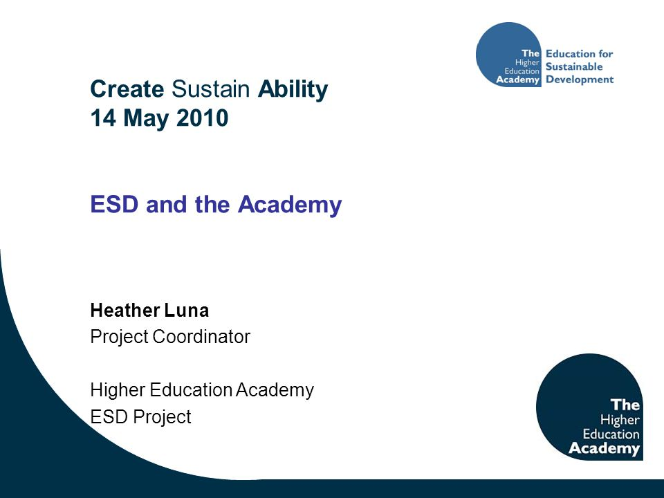 Outline Context and challenge Background to HEA ESD Project Current and future programme