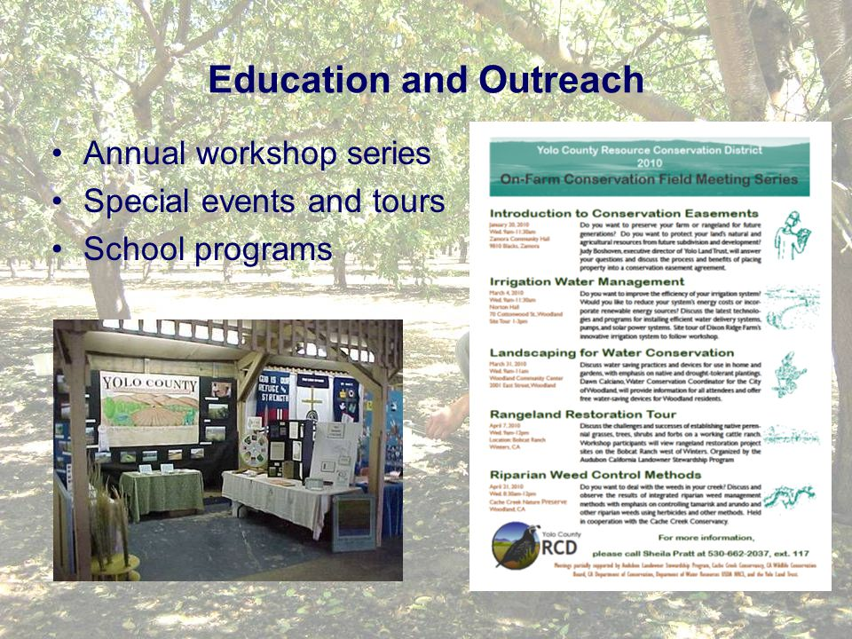 Education and Outreach Annual workshop series Special events and tours School programs