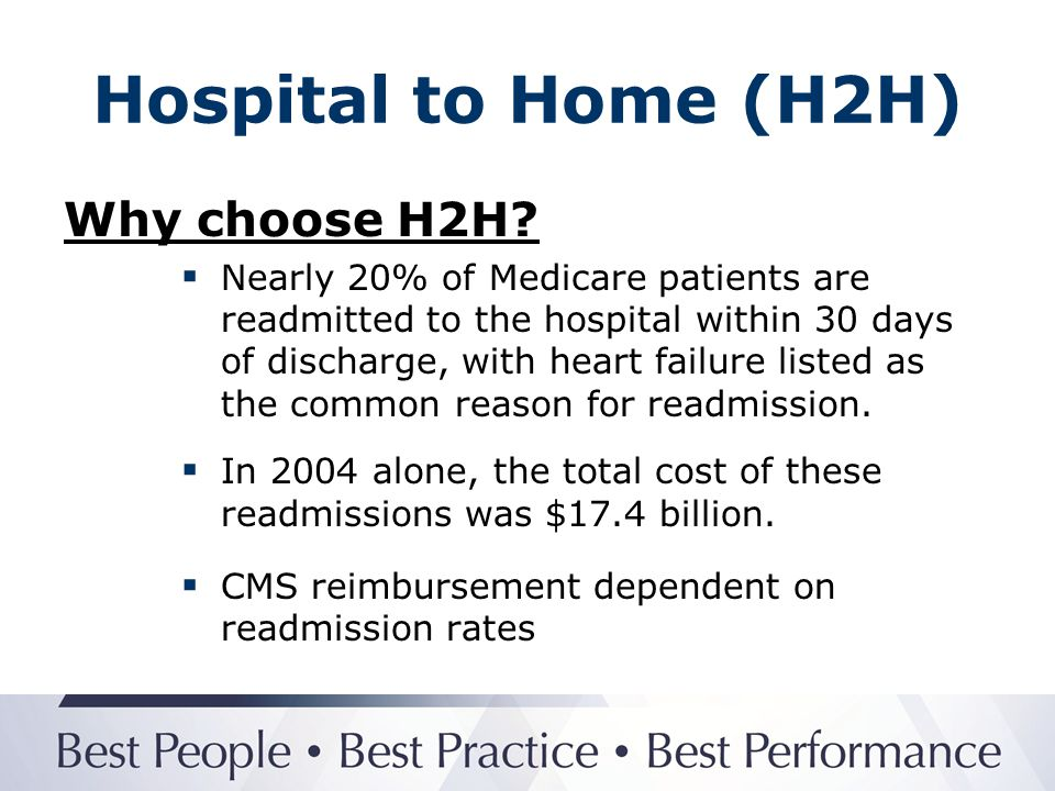 Hospital to Home (H2H) Right now hospitals, are not penalized if there are constant readmission rates from patients that have gone through the hospital.