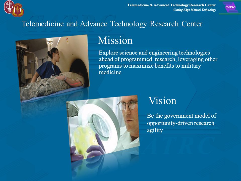 Telemedicine & Advanced Technology Research Center Cutting Edge Medical Technology TATRC Core Medical S&T Program Areas Military Infectious Diseases M