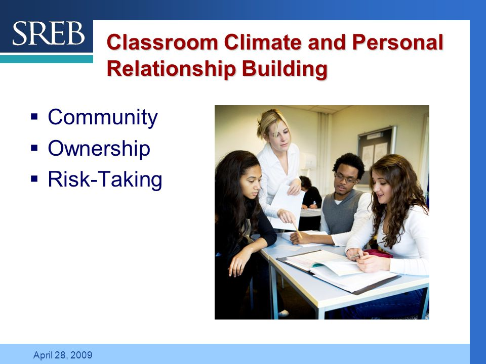 Company LOGO April 28, 2009 Classroom Climate and Personal Relationship Building  Community  Ownership  Risk-Taking