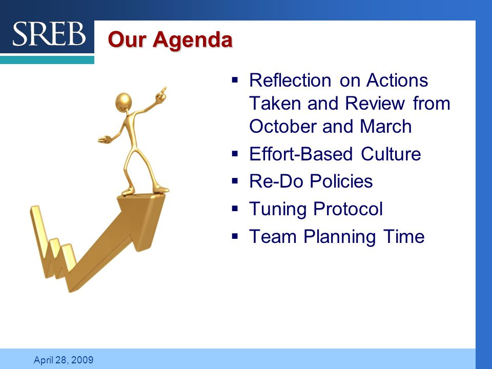 Company LOGO April 28, 2009 Our Agenda  Reflection on Actions Taken and Review from October and March  Effort-Based Culture  Re-Do Policies  Tunin