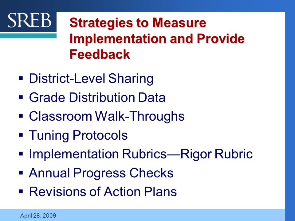 Company LOGO April 28, 2009 Strategies to Measure Implementation and Provide Feedback  District-Level Sharing  Grade Distribution Data  Classroom W