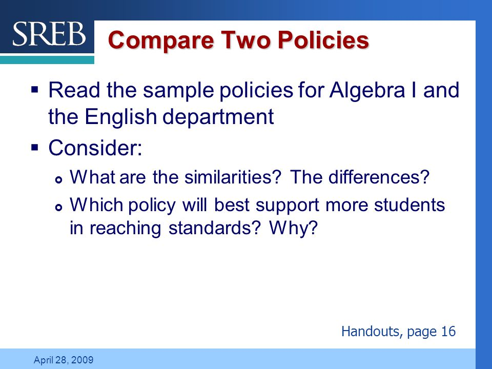 Company LOGO April 28, 2009 Compare Two Policies  Read the sample policies for Algebra I and the English department  Consider:  What are the similarities.