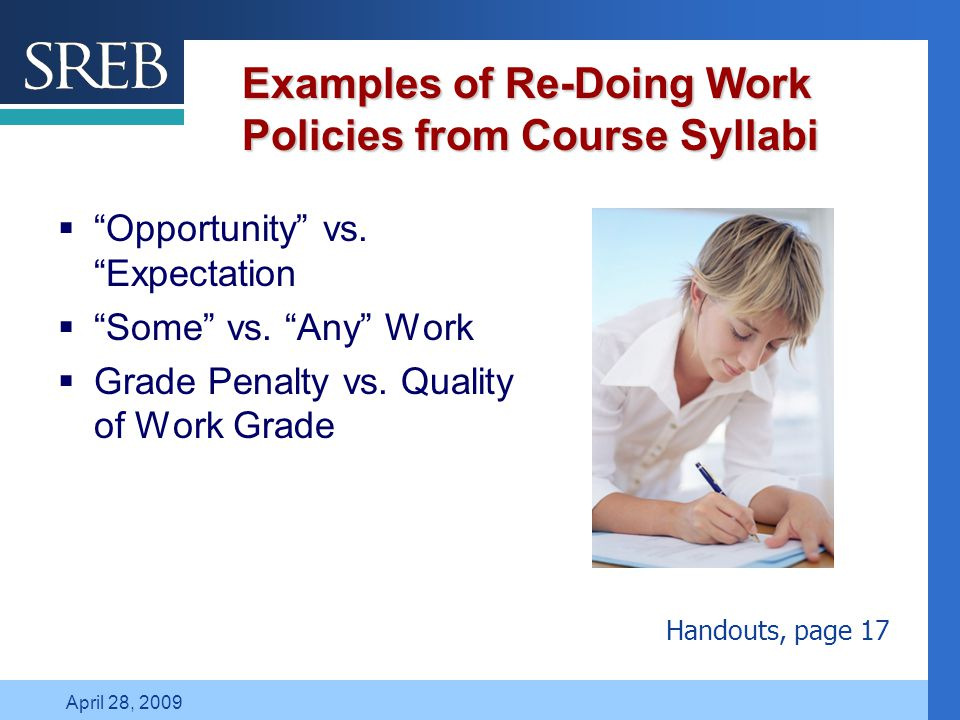 Company LOGO April 28, 2009 Examples of Re-Doing Work Policies from Course Syllabi  Opportunity vs.