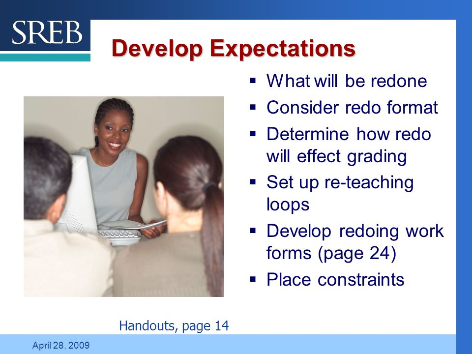 Company LOGO April 28, 2009 Develop Expectations  What will be redone  Consider redo format  Determine how redo will effect grading  Set up re-tea
