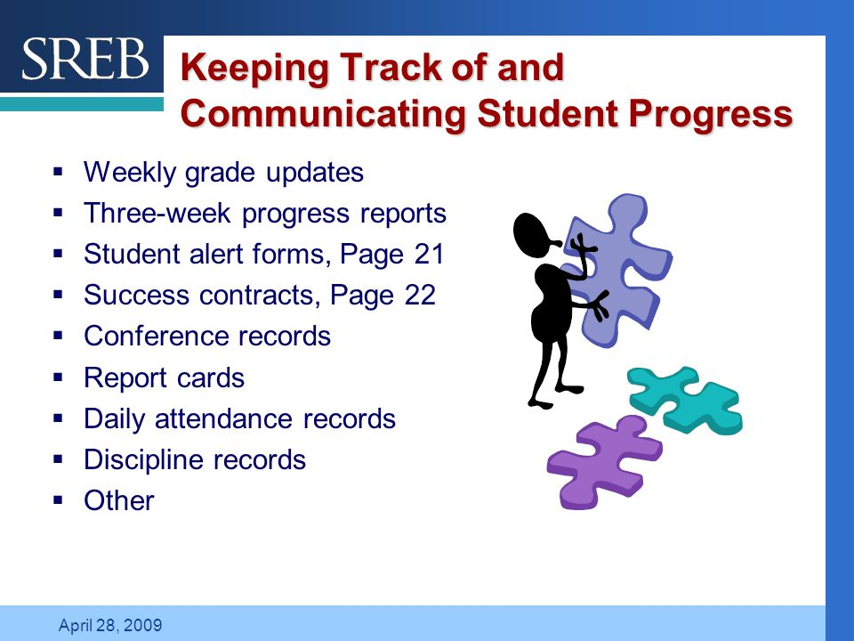 Company LOGO April 28, 2009 Keeping Track of and Communicating Student Progress  Weekly grade updates  Three-week progress reports  Student alert f