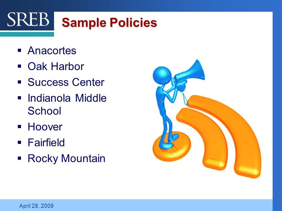 Company LOGO April 28, 2009 Sample Policies  Anacortes  Oak Harbor  Success Center  Indianola Middle School  Hoover  Fairfield  Rocky Mountain
