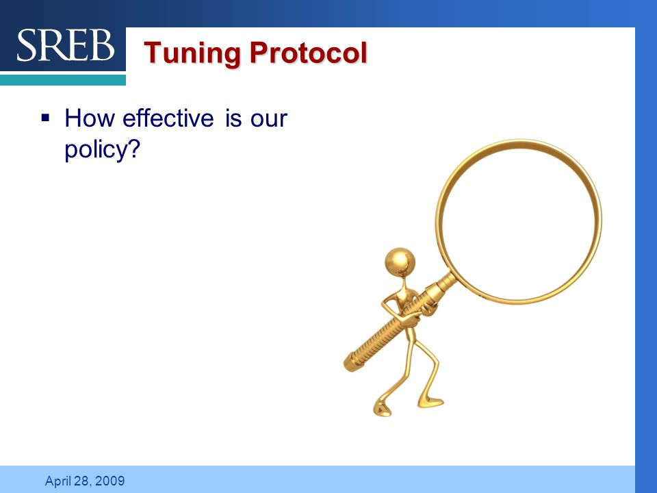 Company LOGO April 28, 2009 Tuning Protocol  How effective is our policy?