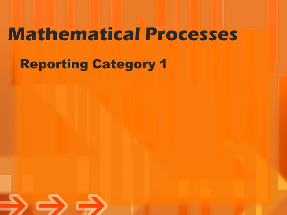 Mathematical Processes Reporting Category 1