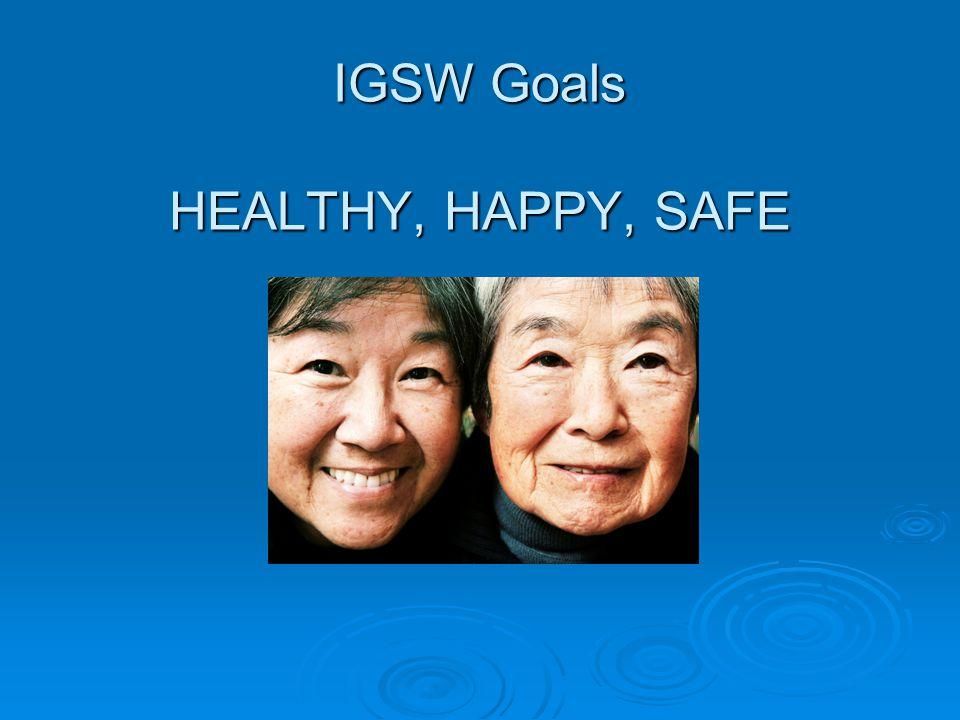 IGSW Goals HEALTHY, HAPPY, SAFE