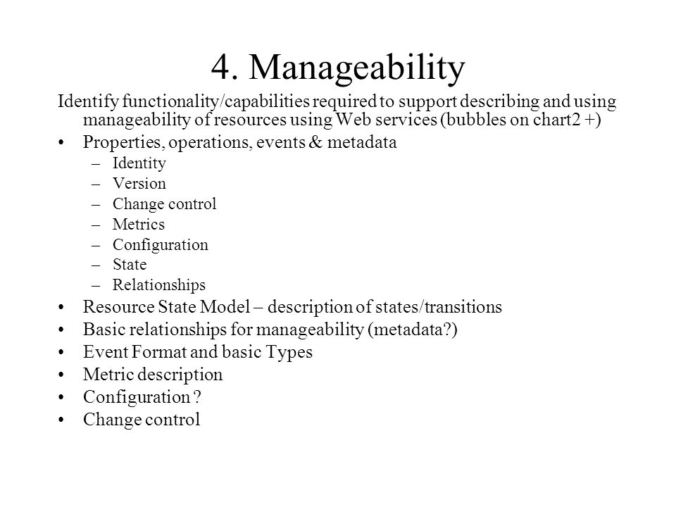 4. Manageability Identify functionality/capabilities required to support describing and using manageability of resources using Web services (bubbles o