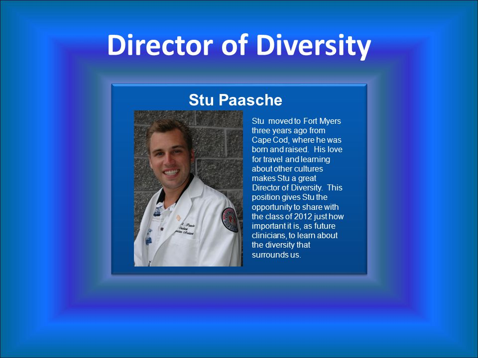 Director of Diversity Stu moved to Fort Myers three years ago from Cape Cod, where he was born and raised.
