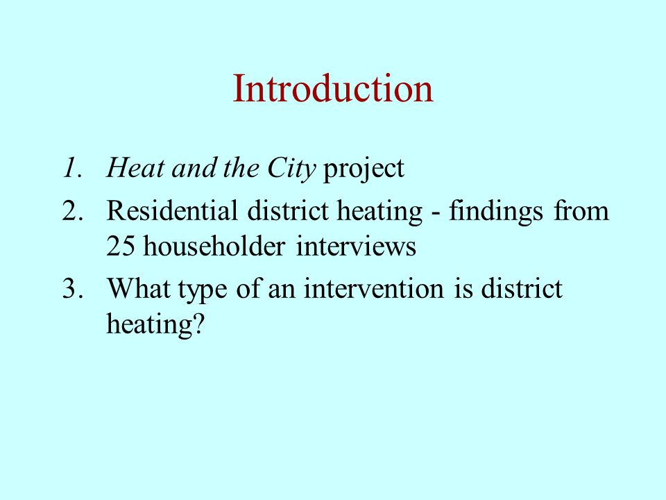 Heat and the City project: sustainable heat and energy conservation UK Research Councils - Energy programme funding Four year project Edinburgh and Strathclyde Universities interdisciplinary team