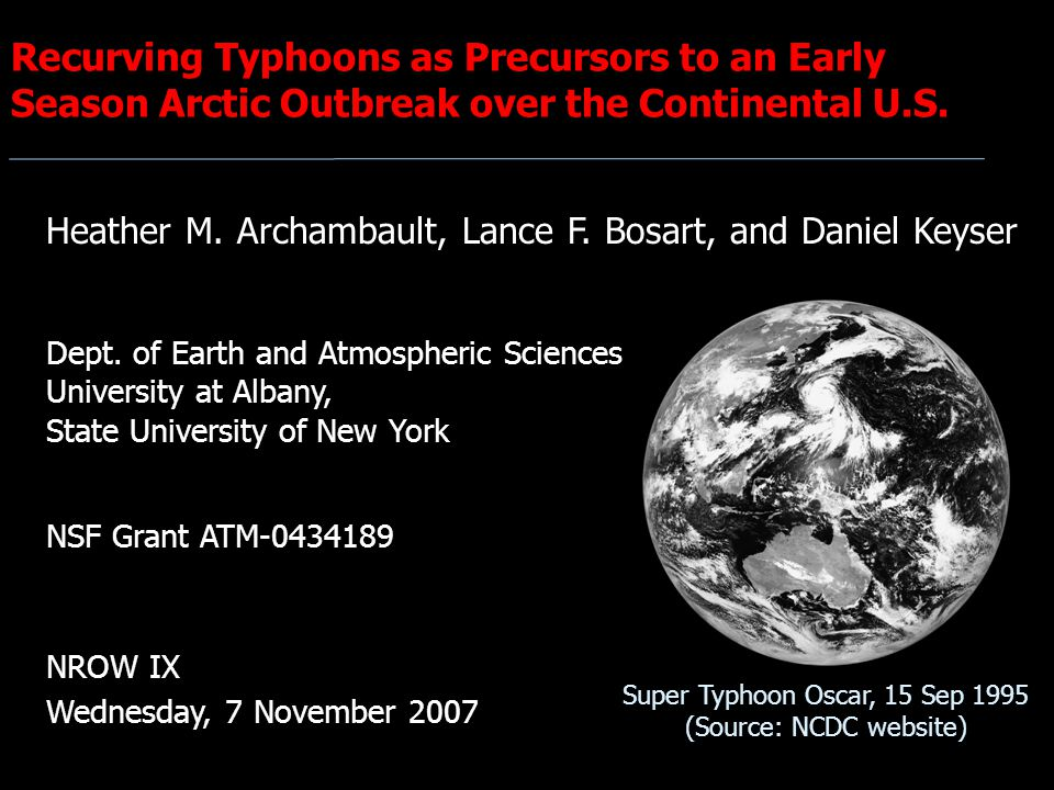 Recurving Typhoons as Precursors to an Early Season Arctic Outbreak over the Continental U.S. Heather M. Archambault, Lance F. Bosart, and Daniel Keys