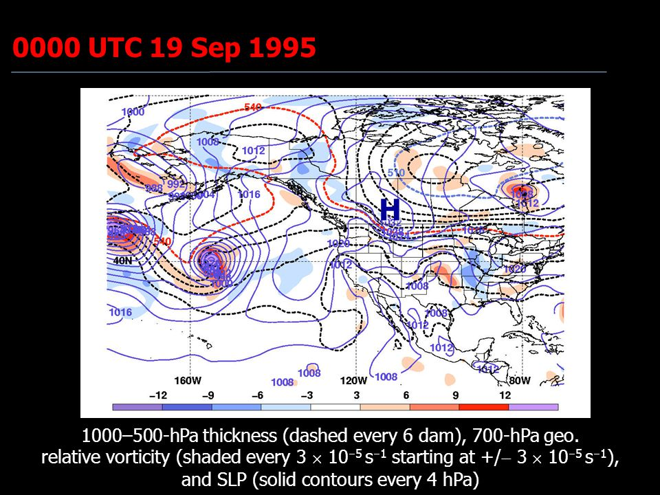 0000 UTC 19 Sep 1995 H 1000–500-hPa thickness (dashed every 6 dam), 700-hPa geo. relative vorticity (shaded every 3  10  5 s  1 starting at +/  3