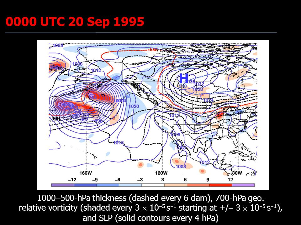 0000 UTC 20 Sep 1995 H 1000–500-hPa thickness (dashed every 6 dam), 700-hPa geo. relative vorticity (shaded every 3  10  5 s  1 starting at +/  3
