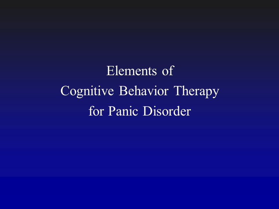 Elements of Cognitive Behavior Therapy for Panic Disorder
