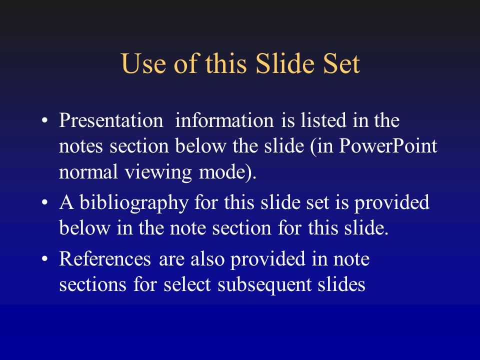 Use of this Slide Set Presentation information is listed in the notes section below the slide (in PowerPoint normal viewing mode).