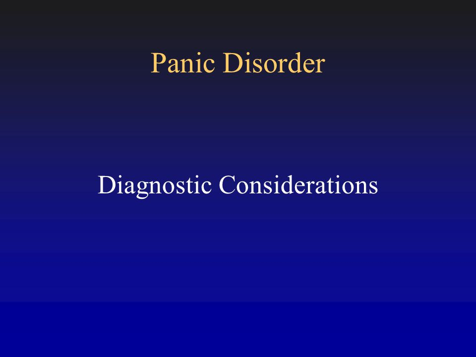 DSM Panic Attacks: Defined by 4 or more of the following 13 symptoms 11 Somatic Symptoms Increased heart rate Shortness of breath Chest pain Choking sensation Trembling Sweating Nausea Dizziness Numbness/Tingling Hot flashes or chills Depersonalization 2 Cognitive Symptoms Fear of dying Fear of losing control