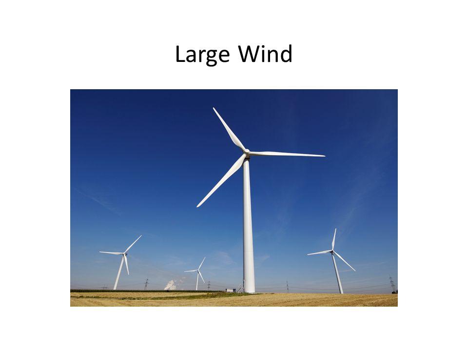 Large Wind