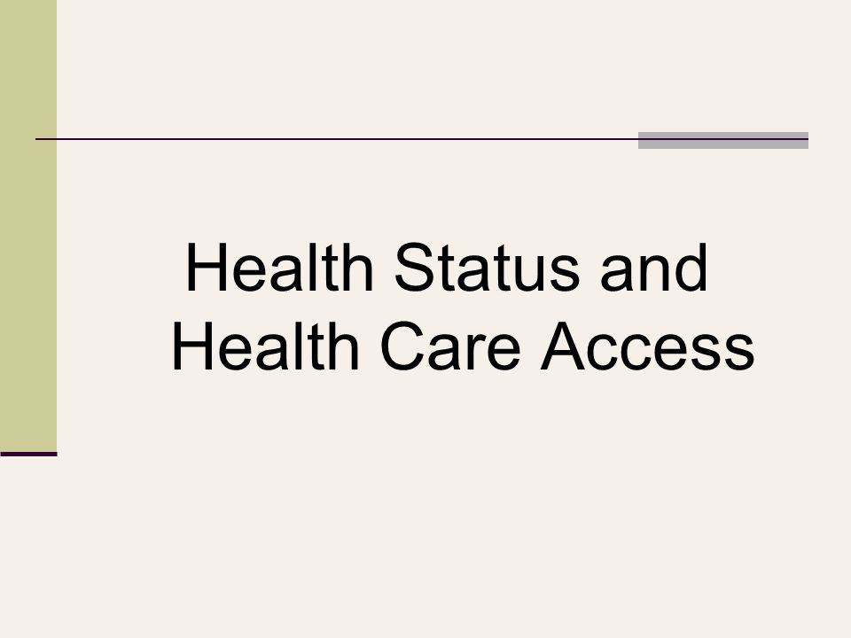 Health Status and Health Care Access