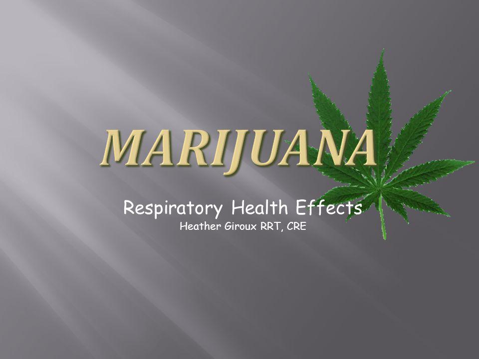 Respiratory Health Effects Heather Giroux RRT, CRE