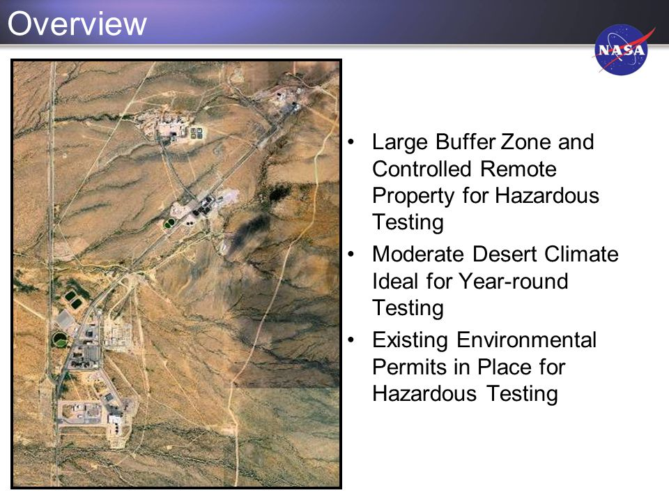 Overview Large Buffer Zone and Controlled Remote Property for Hazardous Testing Moderate Desert Climate Ideal for Year-round Testing Existing Environm